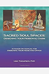 Sacred Soul Spaces: Designing Your Personal Oasis Paperback