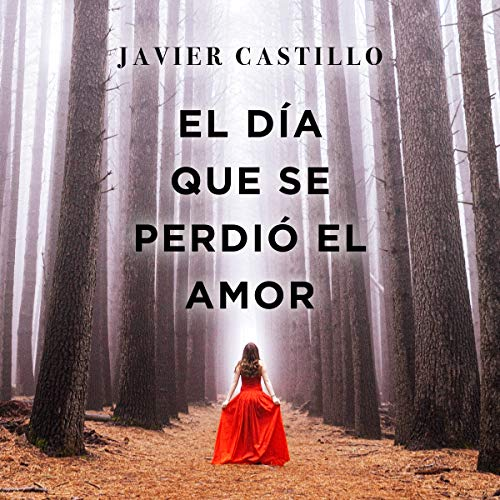 El día que se perdió el amor [The Day That Love Was Lost] audiobook cover art