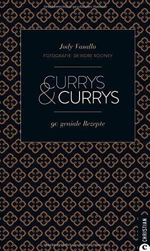 Cook & Style: Currys & Currys. 90 Rezepte für mich und meine Freunde.