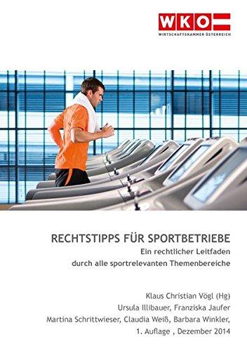 Rechtstipps für Sportbetriebe: Ein rechtlicher Leitfaden durch alle sportrelevanten Themenbereiche