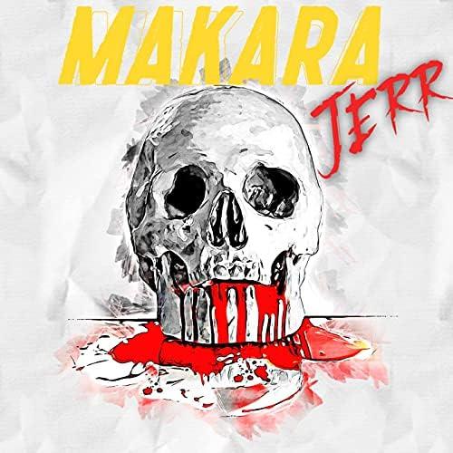 MAKARA JERR