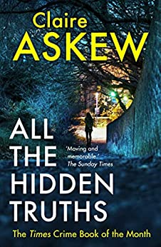 All the Hidden Truths: Winner of the McIlvanney Prize for Scottish Crime Debut of the Year! (DI Birch) by [Claire Askew]