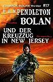 Bolan und der Kreuzzug in New Jersey: Ein Mack Bolan Thriller #17