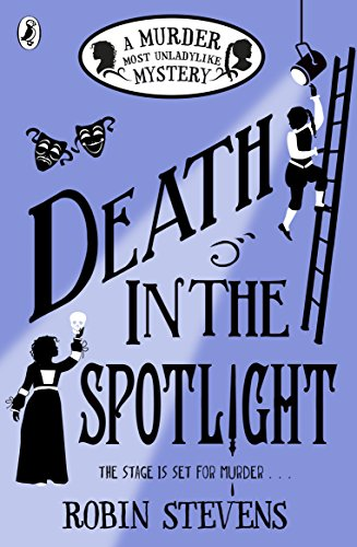 Death in the Spotlight: A Murder Most Unladylike Mystery