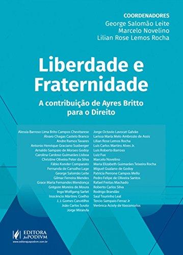 Liberdade e Fraternidade: a Contribuição de Ayres Britto Para o Direito