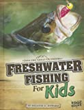 Freshwater Fishing for Kids (Into the Great Outdoors)