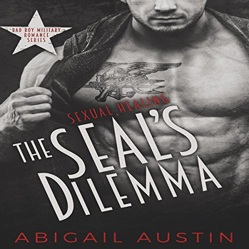 The SEAL's Dilemma: Sexual Healing audiobook cover art