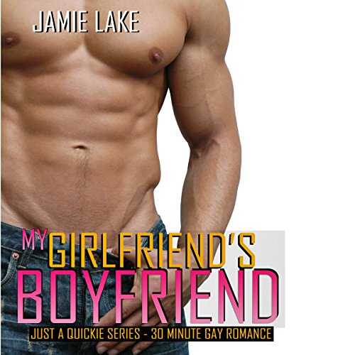 My Girlfriend's Boyfriend | Gay Romance MM Series: A Gay for You Romance audiobook cover art