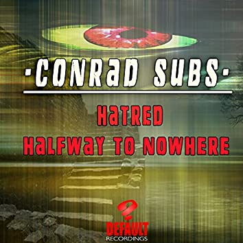 Hatred / Halfway To Nowhere