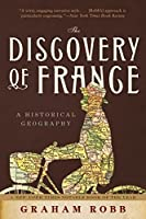 Discovery of France: A Historical Geography
