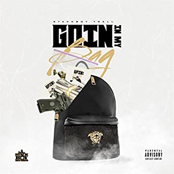 Goin in My Bag
