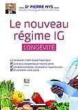 Le nouveau regime IG longévité - La révolution index glycémique pour vivre plus longtemps et en bonne santé, combattre les maladies et contrôler votre poids