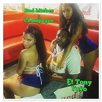 Bad Bitches & Champagne (feat. Tony Yayo)