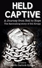 Held Captive: A Journey from Hell to Hope