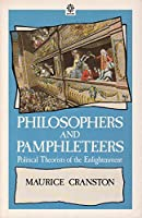 Philosophers and Pamphleteers: Political Theorists of the Enlightenment (Opus Books)