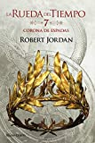 La Rueda del Tiempo nº 07/14 La Corona de Espadas (Biblioteca Robert Jordan)