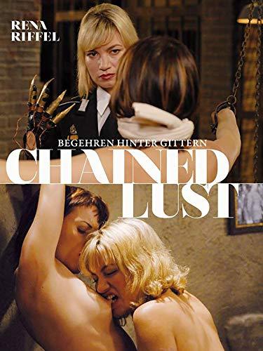 Chained Lust - Begehren hinter Gittern