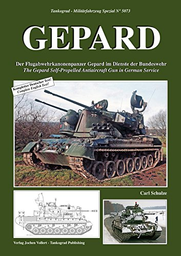 TANKOGRAD 5073 GEPARD Der Flugabwehrkanonenpanzer Gepard im Dienste der Bundeswehr