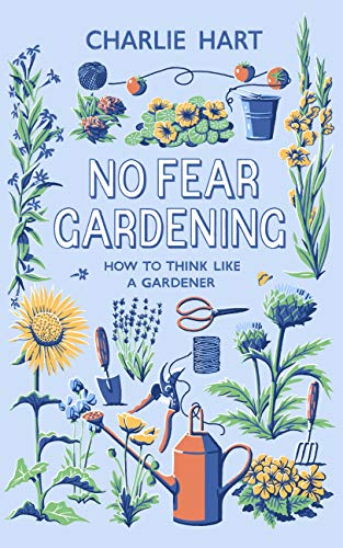 No Fear Gardening: How To Think Like a Gardener (English Edition)