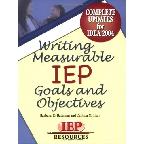 How To Write Iep Goals Guide For >> Writing Measurable Iep Goals And Objectives Barbara D Bateman