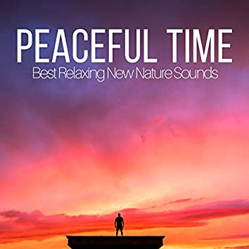 Peaceful Time: Best Relaxing New Nature Sounds, Relaxing Asian Spa Meditation, Vital Energy