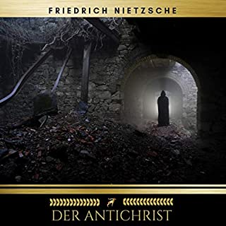 Der Antichrist                   By:                                                                                                                                 Friedrich Nietzsche,                                                                                        Golden Deer Classics                               Narrated by:                                                                                                                                 Christiane Fürst                      Length: 2 hrs and 53 mins     Not rated yet     Overall 0.0