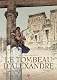 Tombeau d'Alexandre - Edition intégrale