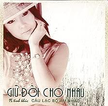 Giu Doi Cho Nhau (15 Tinh Khuc) Cau Lac Bo Am Nhao