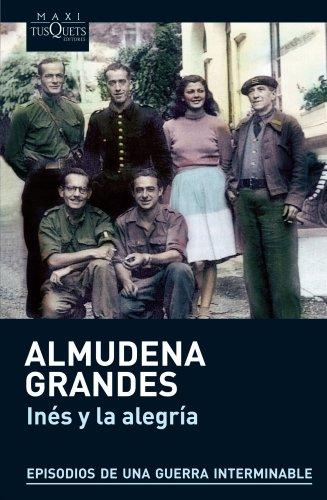 Inés y la alegría: El ejercito de Unión Nacional Española y la invasión del valle de Arán, Pirineo de Lérida, 19-27 de octubre de 1944 (MAXI)