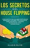 Los secretos del house flipping: ¿Tienes buen ojo para descubrir oportunidades inmobiliarias? Descubre cómo ganar mucho dinero reformando y vendiendo propiedades sin mucha inversión inicial