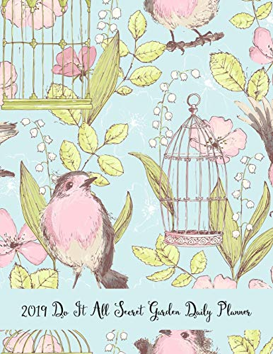 2019 Do It All Secret Garden Daily Planner: 365 Days Pretty Simple Calendar Planner - Get Organized. Get Focused. Take Action Today and Achieve Your Goals