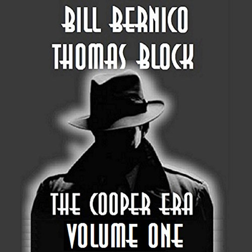 The Cooper Era, Volume One Audiobook By Bill Bernico,                                                                                        Thomas Block cover art