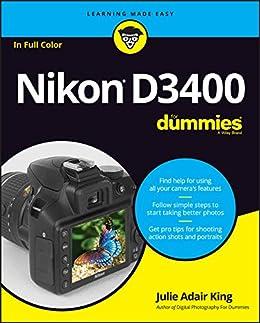 Nikon D3400 For Dummies (English Edition) eBook: King, Julie Adair ...
