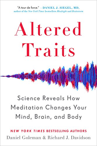 Altered Traits: Science Reveals How Meditation Changes Your Mind, Brain, and Body (English Edition)