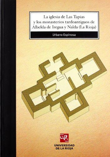 La iglesia de Las Tapias y los monasterios tardoantiguos de Albelda de Iregua y Nalda (La Rioja): 65 (Biblioteca de Investigación)