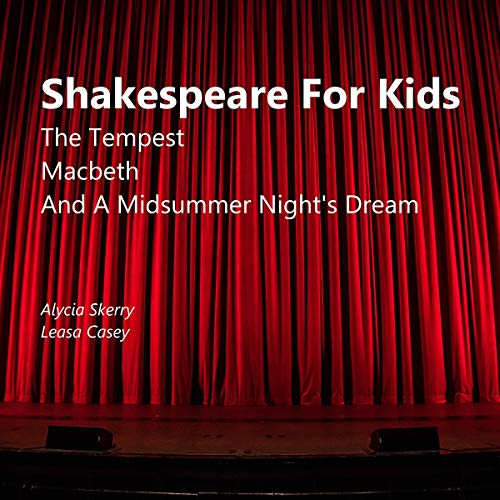 Shakespeare for Kids: The Tempest, Macbeth, and A Midsummer Night's Dream cover art