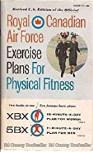 Royal Canadian Air Force Exercise Plans For Physical Fitness. Revised U.S. Edition