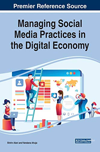 Managing Social Media Practices in the Digital Economy (Advances in Marketing, Customer Relationship Management)