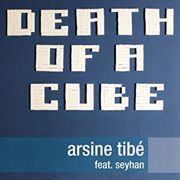 Death of a Cube