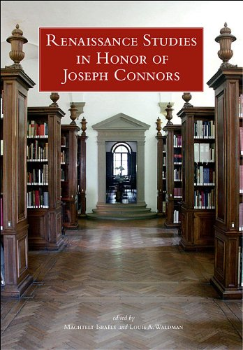Renaissance Studies in Honor of Joseph Connors, Volume 2 (Villa I Tatti, Band 29)