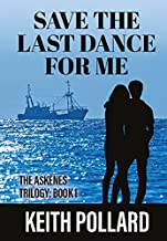 Save The Last Dance For Me: The Askenes Trilogy: Book 1
