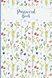 Password Book: Pocket Size with Alphabetical Tabs to Protect your Usernames and your Internet Login Details in this Password Keeper Log Book for Home ... Again Pretty Watercolor Wildflowers Design