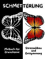 SCHMETTERLING Malbuch fuer Erwachsene Stressabbau und Entspannung: Erstaunliche Schmetterling-Malvorlagen - Perfektes Geschenk fuer Frauen oder Maedchen - Schoene Schmetterlinge und Blumenmuster