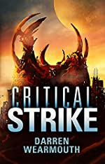 Critical Strike (The Invasion Trilogy Book 3)