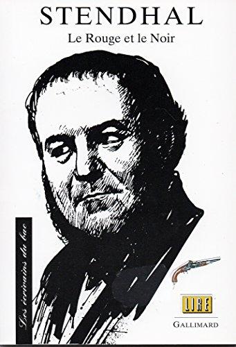Les Ecrivains Du Bac: Stendhal: Le Rouge Et Le Noir