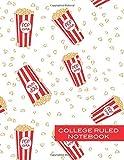 College Ruled Notebook: Popcorn Lined Notebook, Fun Popcorn...