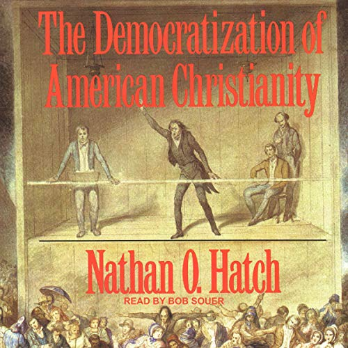 The Democratization of American Christianity cover art