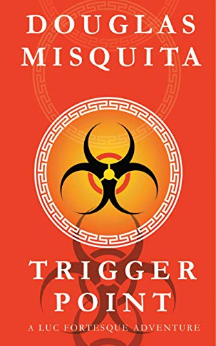 Trigger Point: A Luc Fortesque Adventure by [Douglas Misquita]