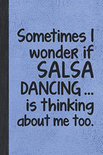 I Wonder If Salsa Dancing Is Thinking: Journal For Woman Man Latin Dancer - Best Funny Gift For Guy Girl Dance Instructor, Teacher, Student - Vintage Blue Cover 6