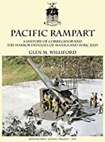 Pacific Rampart: A History of Corregidor and the Harbor Defenses of Manila and Subic Bays